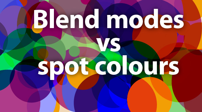 Blend modes en spot colours… een toxische cocktail